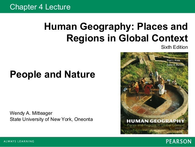 Chapter 4 Lecture               Human Geography: Places and                  Regions in Global Context                    ...