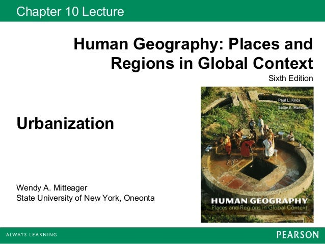 Chapter 10 Lecture               Human Geography: Places and                  Regions in Global Context                   ...