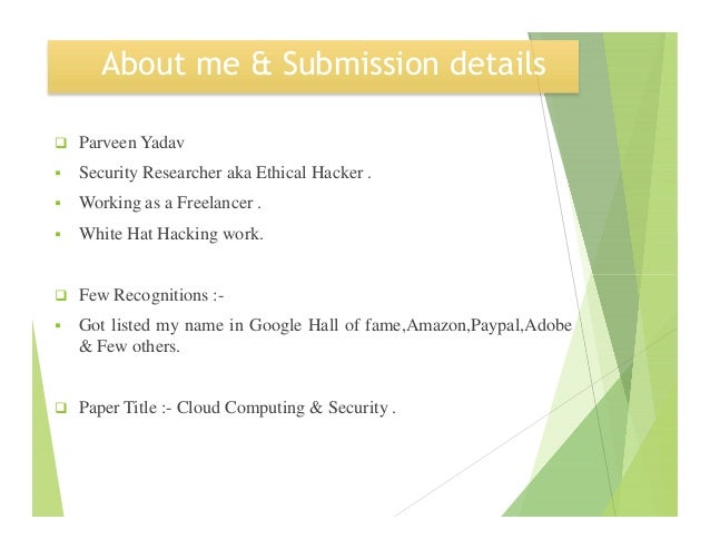 About me & Submission details Parveen Yadav Security Researcher aka Ethical Hacker . Working as a Freelancer . White Hat H...