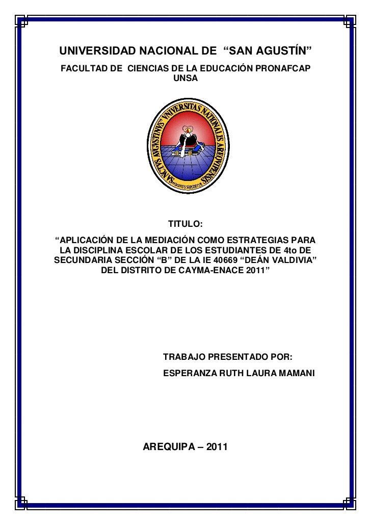 """UNIVERSIDAD NACIONAL DE """"SAN AGUSTÍN"""" FACULTAD DE CIENCIAS DE LA EDUCACIÓN PRONAFCAP                      UNSA            ..."""