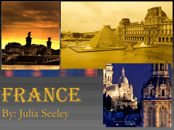 France By: Julia Seeley