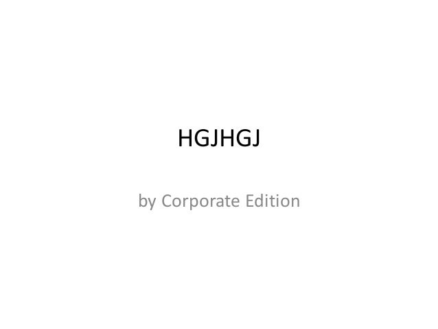 HGJHGJ by Corporate Edition