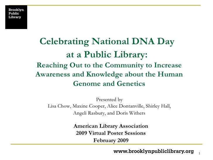 Celebrating National DNA Day  at a Public Library:   Presented by  Lisa Chow, Maxine Cooper, Alice Dontanville, Shirley Ha...