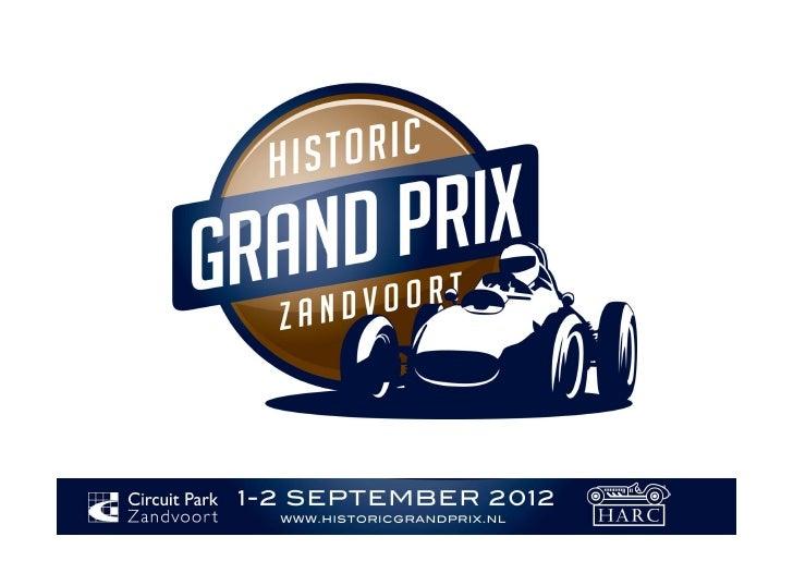 Introductie:Op 1 en 2 september 2012 organiseren deHistorische Auto Ren Club (HARC) en CircuitPark Zandvoort de eerste edi...