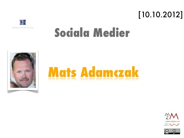 [10.10.2012]Sociala MedierMats Adamczak