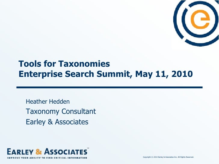 Tools for TaxonomiesEnterprise Search Summit, May 11, 2010<br />Heather Hedden<br />Taxonomy Consultant<br />Earley & Asso...