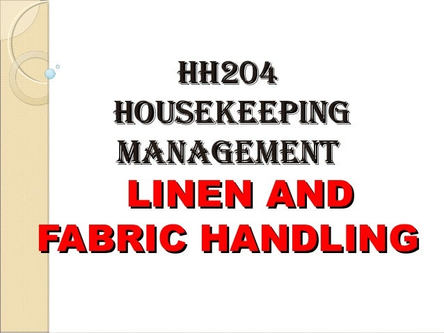 HH204 HOUSEKEEPING MANAGEMENT  LINEN AND FABRIC HANDLING