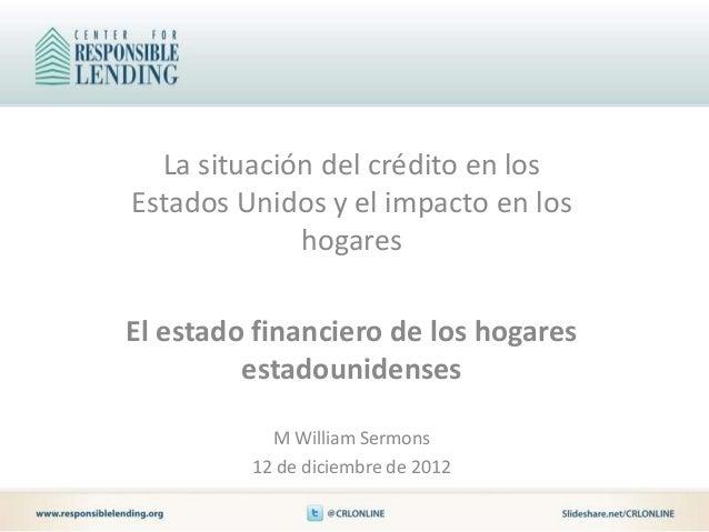 La situación del crédito en losEstados Unidos y el impacto en los             hogaresEl estado financiero de los hogares  ...