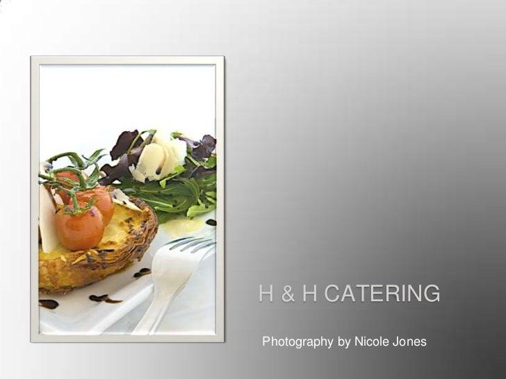 H & H Food Pesentation