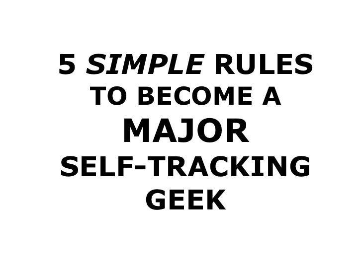 5 SIMPLE RULES TO BECOME A   MAJORSELF-TRACKING     GEEK