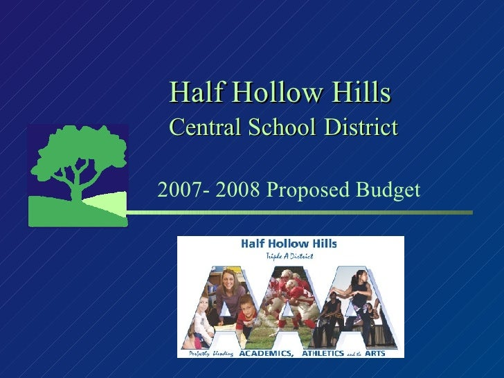 Half Hollow Hills Central School   District 2007- 2008 Proposed Budget