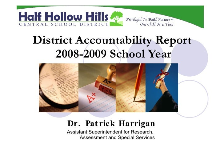 District Accountability Report  2008-2009 School Year Dr. Patrick Harrigan Assistant Superintendent for Research,  Assessm...