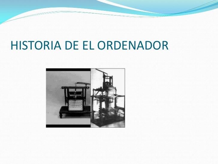 HISTORIA DE EL ORDENADOR
