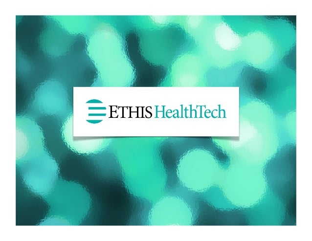 Moving from Idea to Impact: the Emergence of mHealth 2.0 Luca M. Sergio Managing Partner, Ethis HealthTech, LLC +1-201-744...
