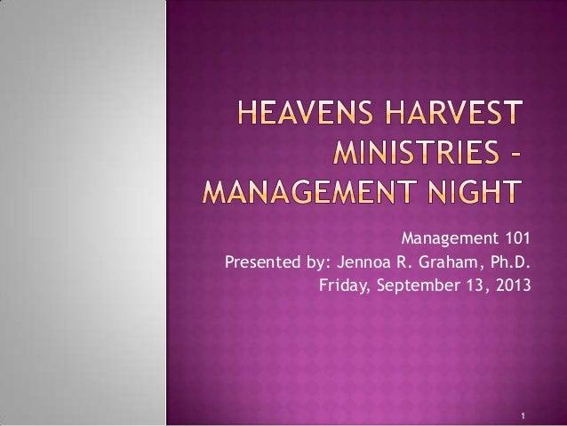 1 Management 101 Presented by: Jennoa R. Graham, Ph.D. Friday, September 13, 2013