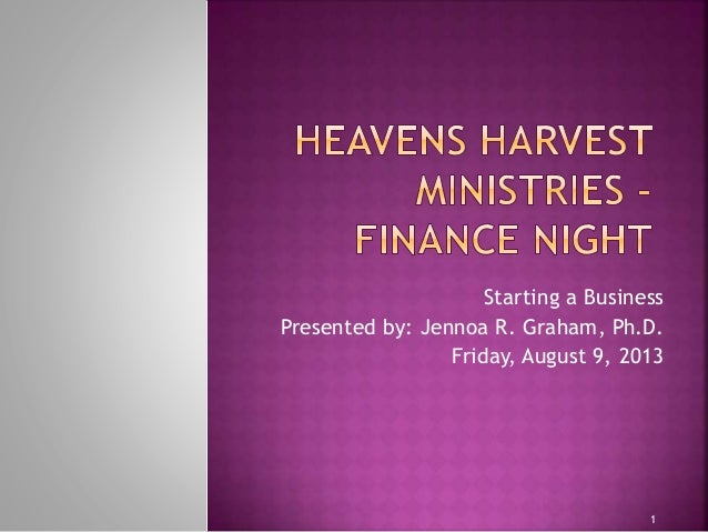 1 Starting a Business Presented by: Jennoa R. Graham, Ph.D. Friday, August 9, 2013