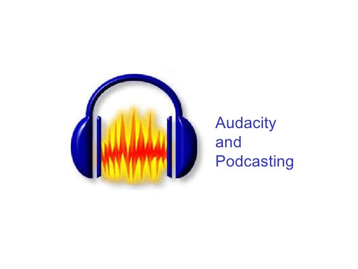 Audacity and Podcasting