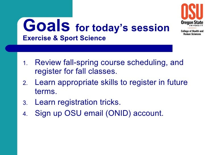 Goals  for today's session   Exercise & Sport Science <ul><li>Review fall-spring course scheduling, and register for fall ...