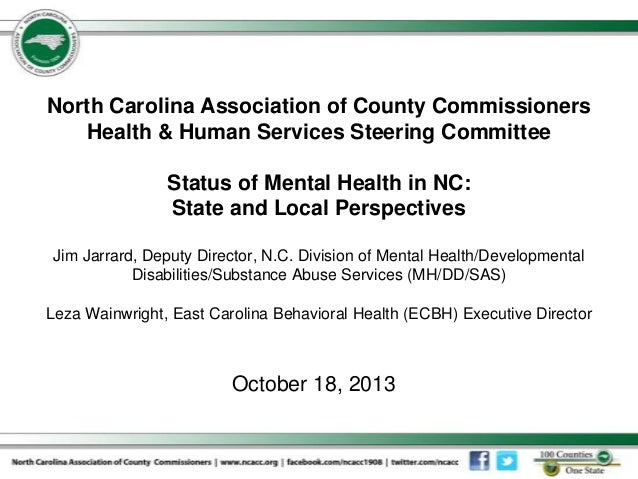North Carolina Association of County Commissioners Health & Human Services Steering Committee Status of Mental Health in N...