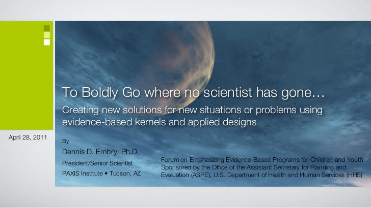 To Boldly Go where no scientist has gone…                 Creating new solutions for new situations or problems using     ...