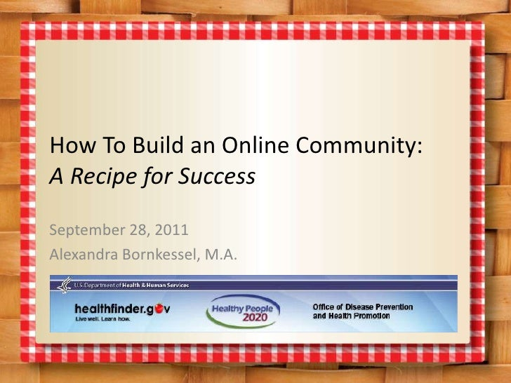 HOW TO Build an Online Community: A Recipe for Success