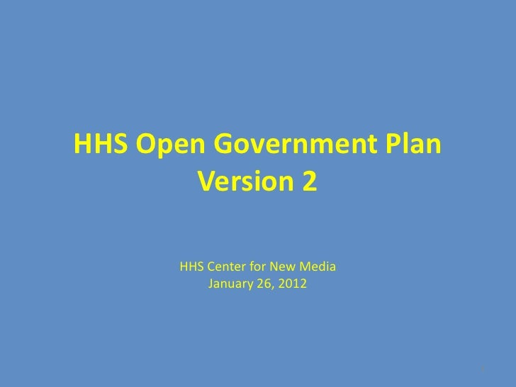 HHS Open Government Plan       Version 2      HHS Center for New Media          January 26, 2012                          ...
