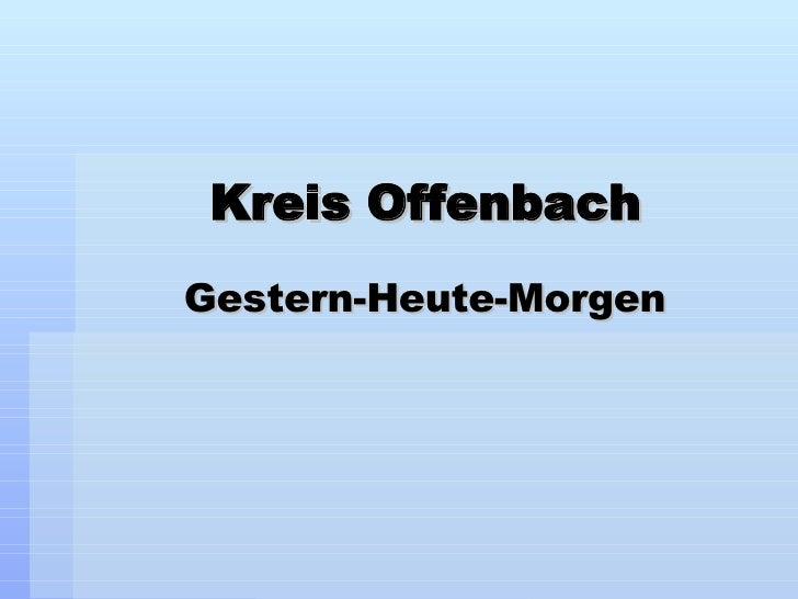 Kreis Offenbach Gestern-Heute-Morgen