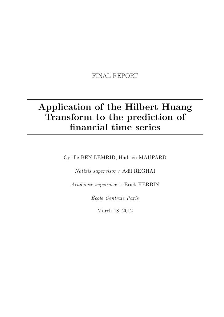 FINAL REPORTApplication of the Hilbert Huang Transform to the prediction of      financial time series     Cyrille BEN LEMR...
