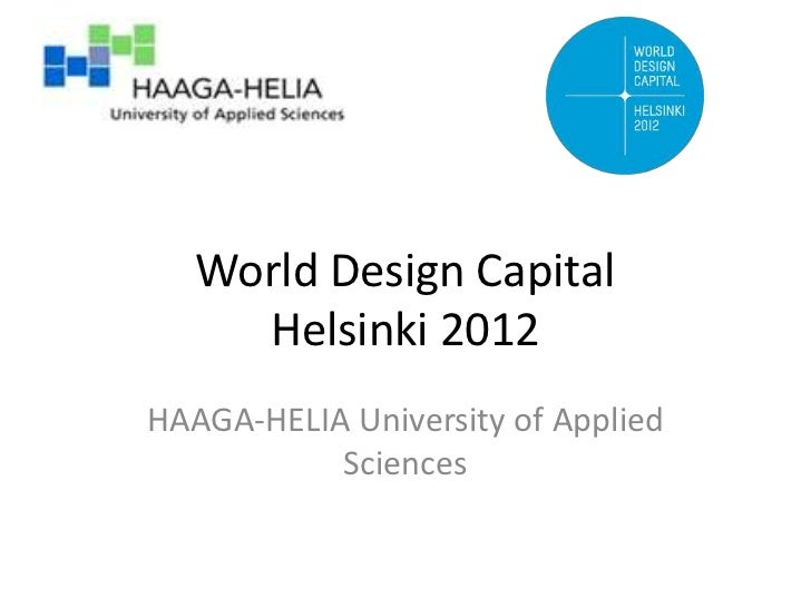 World Design Capital     Helsinki 2012HAAGA-HELIA University of Applied           Sciences