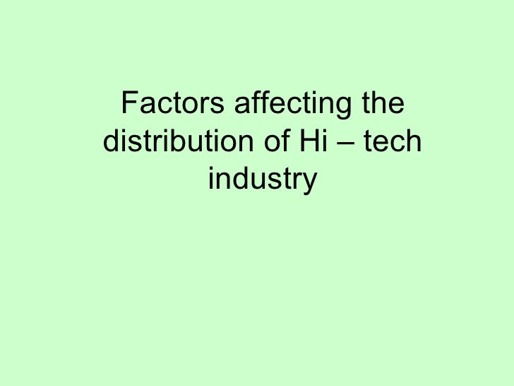 Factors affecting the distribution of Hi – tech industry