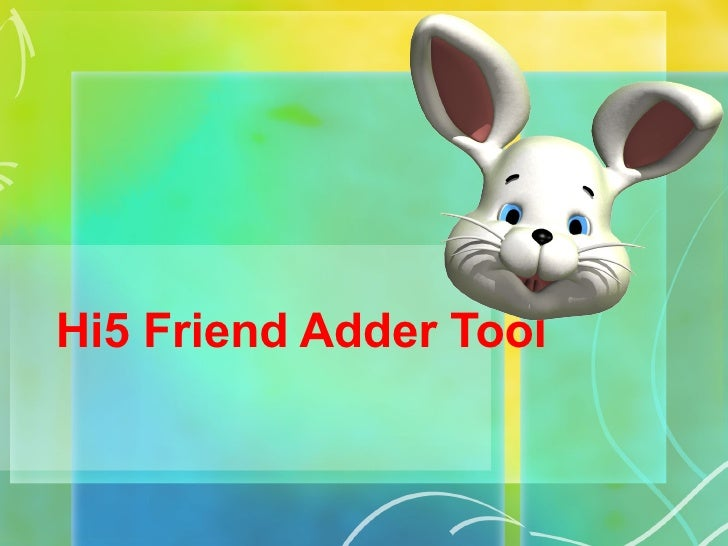 Hi5 Friend Adder Tool