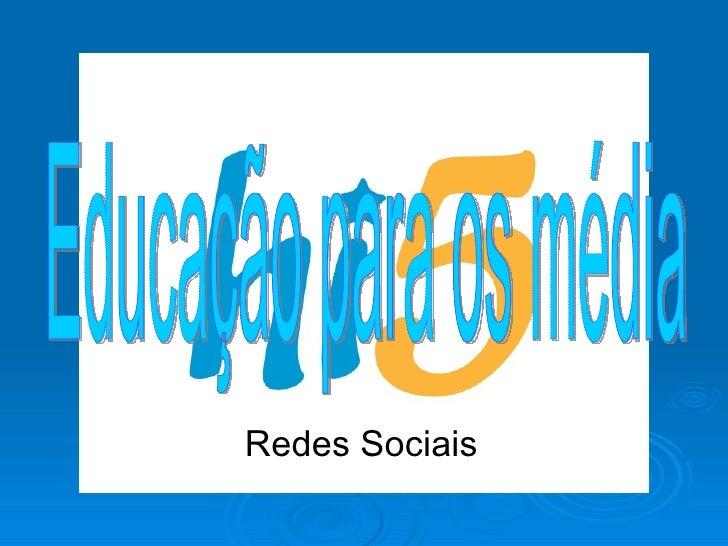 Educação para os média Redes Sociais