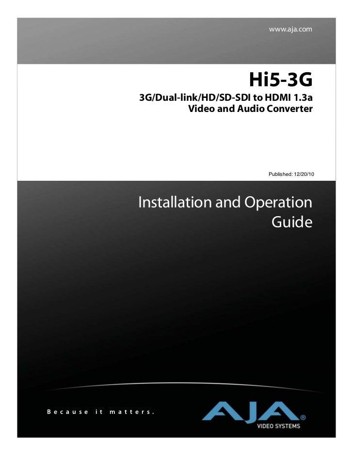 www.aja.com                                                     Hi5-3G                               3G/Dual-link/HD/SD-SD...