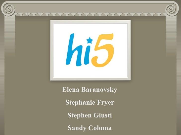 Elena Baranovsky Stephanie Fryer Stephen Giusti Sandy Coloma