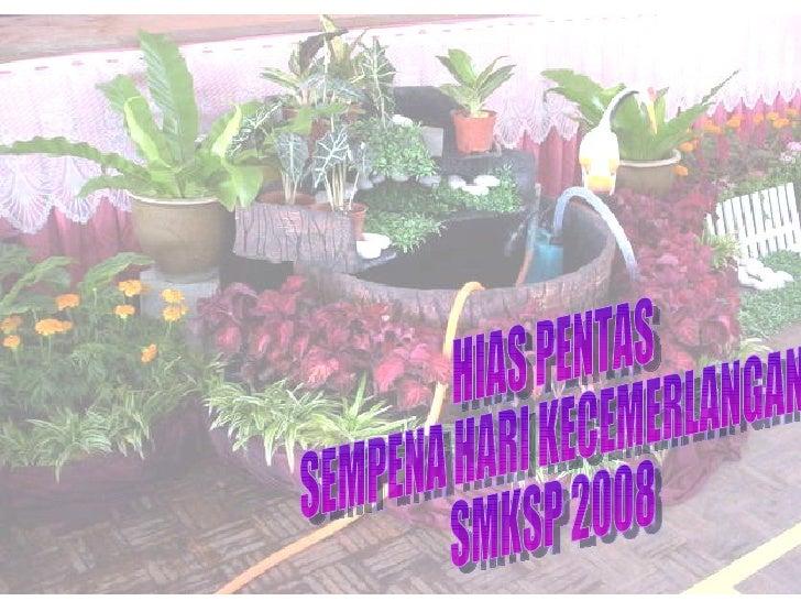 HIAS PENTAS SEMPENA HARI KECEMERLANGAN  SMKSP 2008