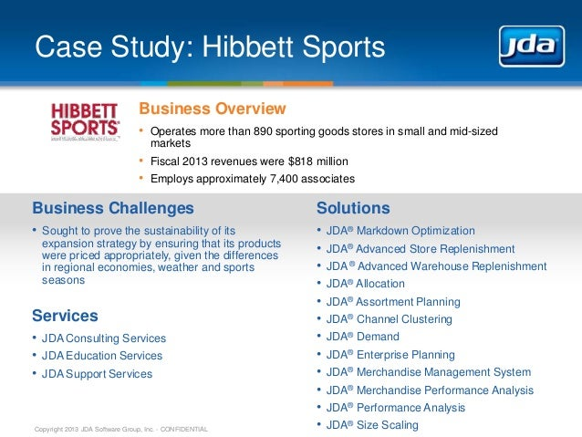 Case Study: Hibbett Sports Business Overview • Operates more than 890 sporting goods stores in small and mid-sized markets...