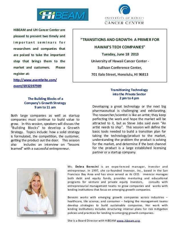"""TRANSITIONS	  AND	  GROWTH:	  A	  PRIMER	  FOR	  HAWAII'S	  TECH	  COMPANIES""	  	  	  Tuesday,	  June	  18	  	  2013	  	 ..."