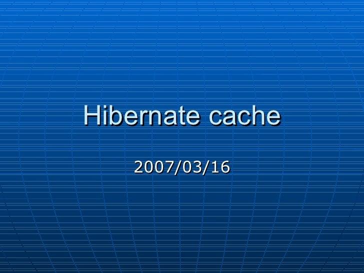 Hibernate cache 2007/03/16