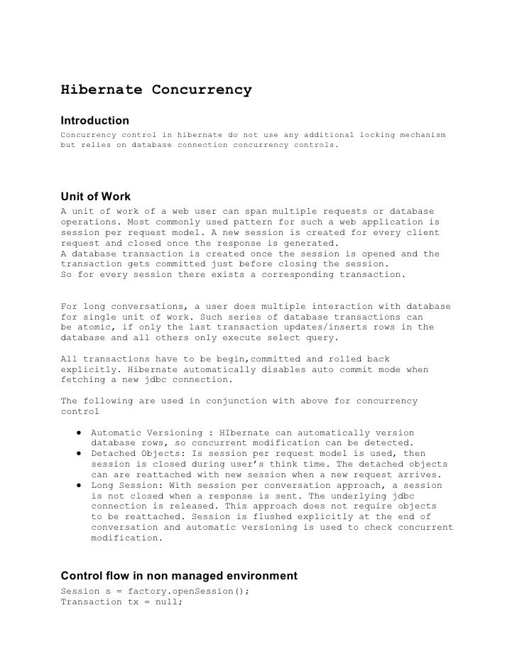 Hibernate ConcurrencyIntroductionConcurrency control in hibernate do not use any additional locking mechanismbut relies on...