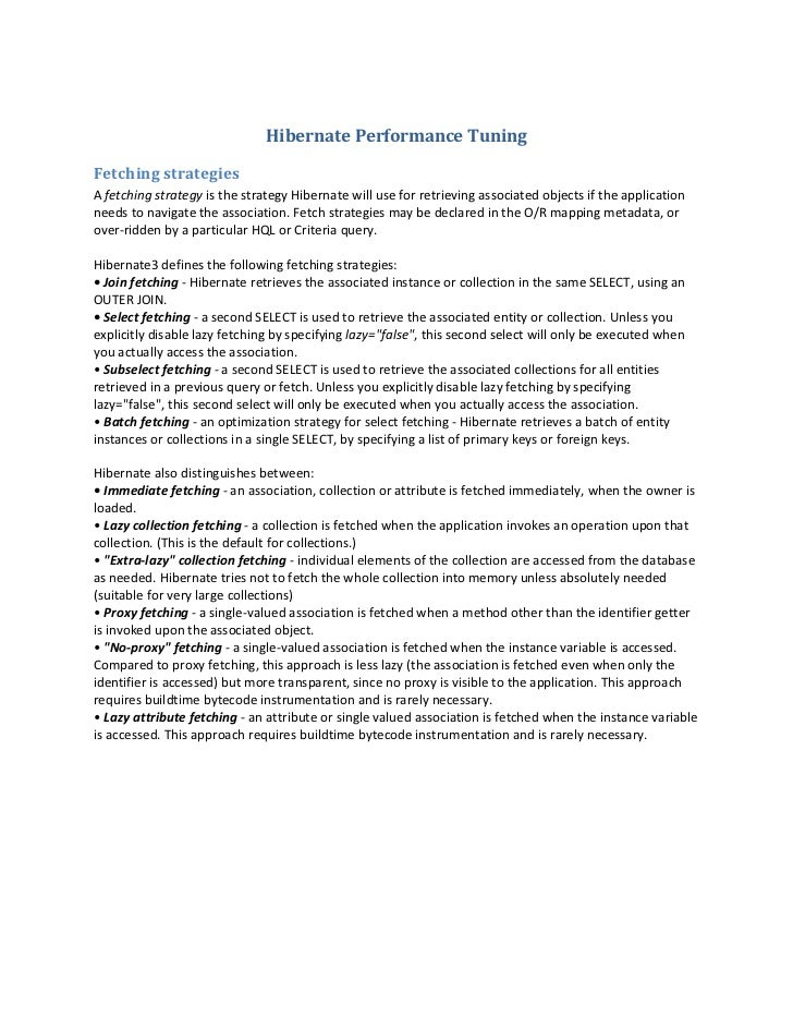 Hibernate Performance Tuning  Fetching strategies A fetching strategy is the strategy Hibernate will use for retrieving as...