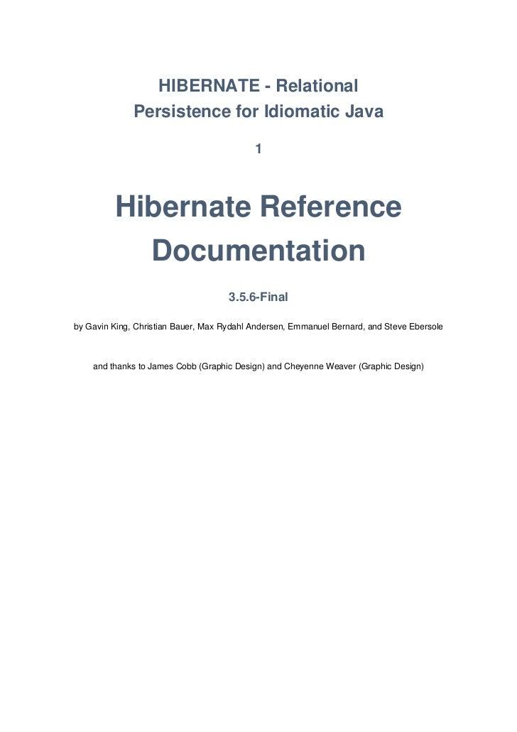 HIBERNATE - Relational              Persistence for Idiomatic Java                                           1         Hib...