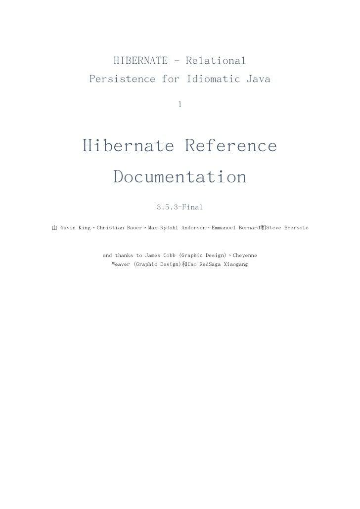 HIBERNATE - Relational           Persistence for Idiomatic Java                                       1         Hibernate ...