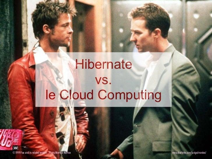 Hibernate        vs.le Cloud Computing