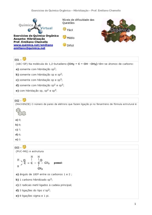 Exercícios de Química Orgânica – Hibridização – Prof. Emiliano Chemello Níveis de dificuldade das Questões Fácil Exercício...