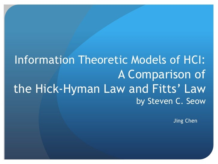 Information Theoretic Models of HCI:                 A Comparison ofthe Hick-Hyman Law and Fitts' Law                     ...