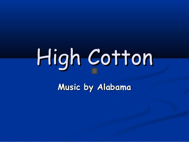 High Cotton Music by Alabama