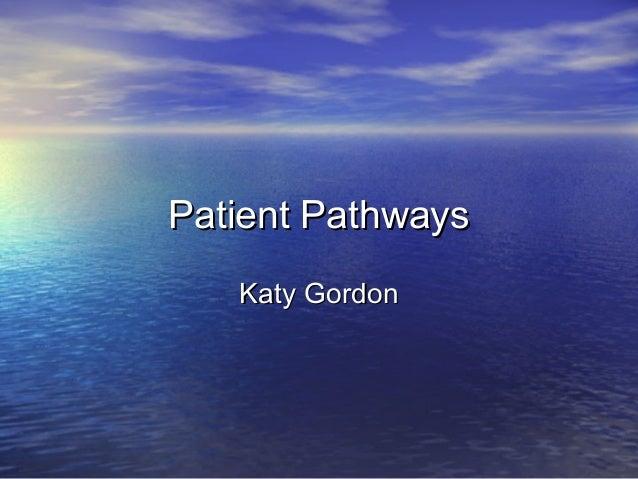 Patient PathwaysPatient Pathways Katy GordonKaty Gordon