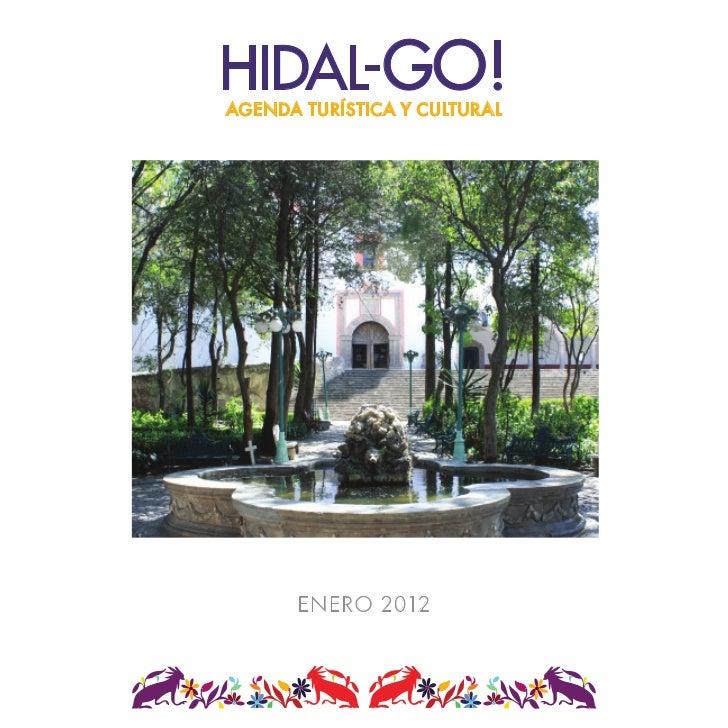 HIDAL-GO!AGENDA TURÍSTICA Y CULTURAL      ENERO 2012