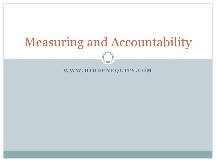 www.hiddenequity.com<br />Measuring and Accountability<br />
