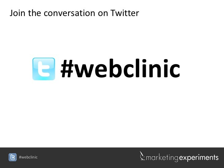 Join the conversation on Twitter               #webclinic  #webclinic